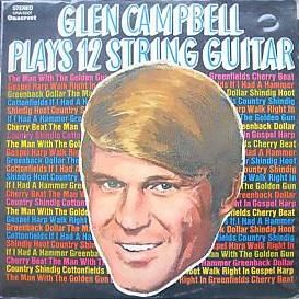 Glen Campbell Plays 12 String Guitar - Glen Campbell