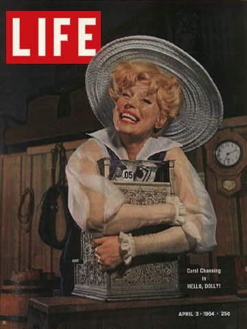 Jerry Herman CAROL CHANNING ON THE FRONT OF ''LIFE'' MAGAZINE